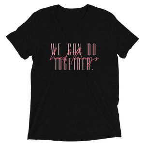 We Can Do Hard Things Together - Unisex T-Shirt