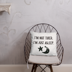 Not Tired - Throw Pillow