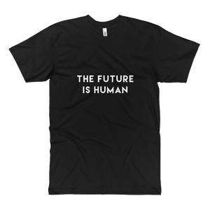 The Future Is Human - Unisex Fine Jersey Tall T-Shirt