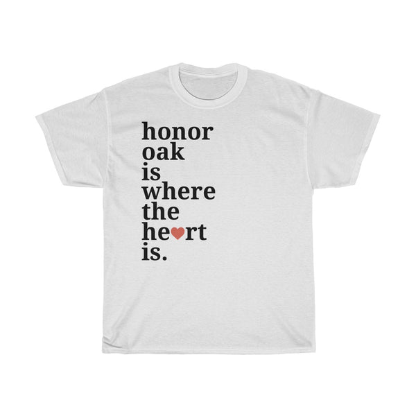 Honor Oak Is Where The Heart Is T-Shirt