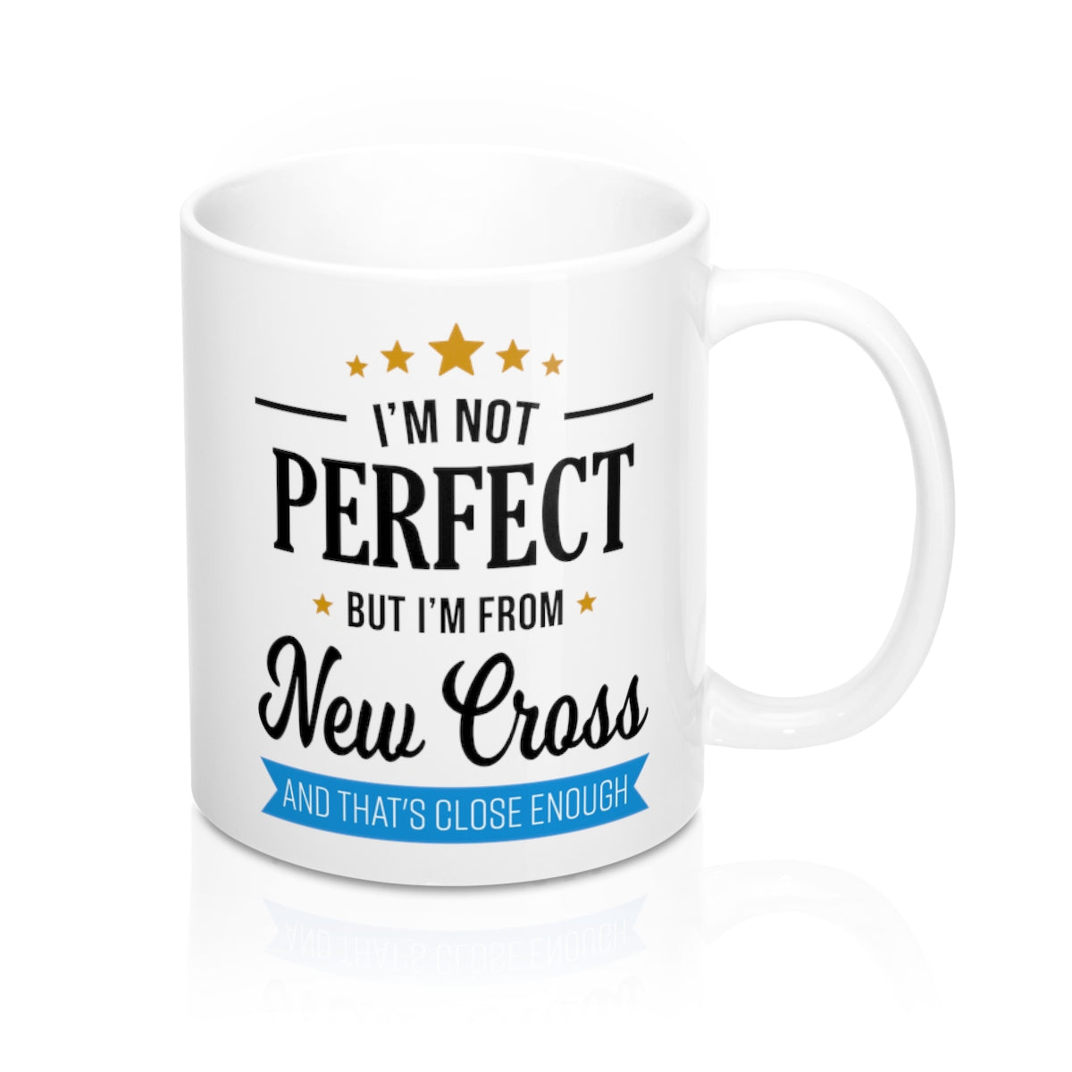 I'm Not Perfect But I'm From New Cross Mug