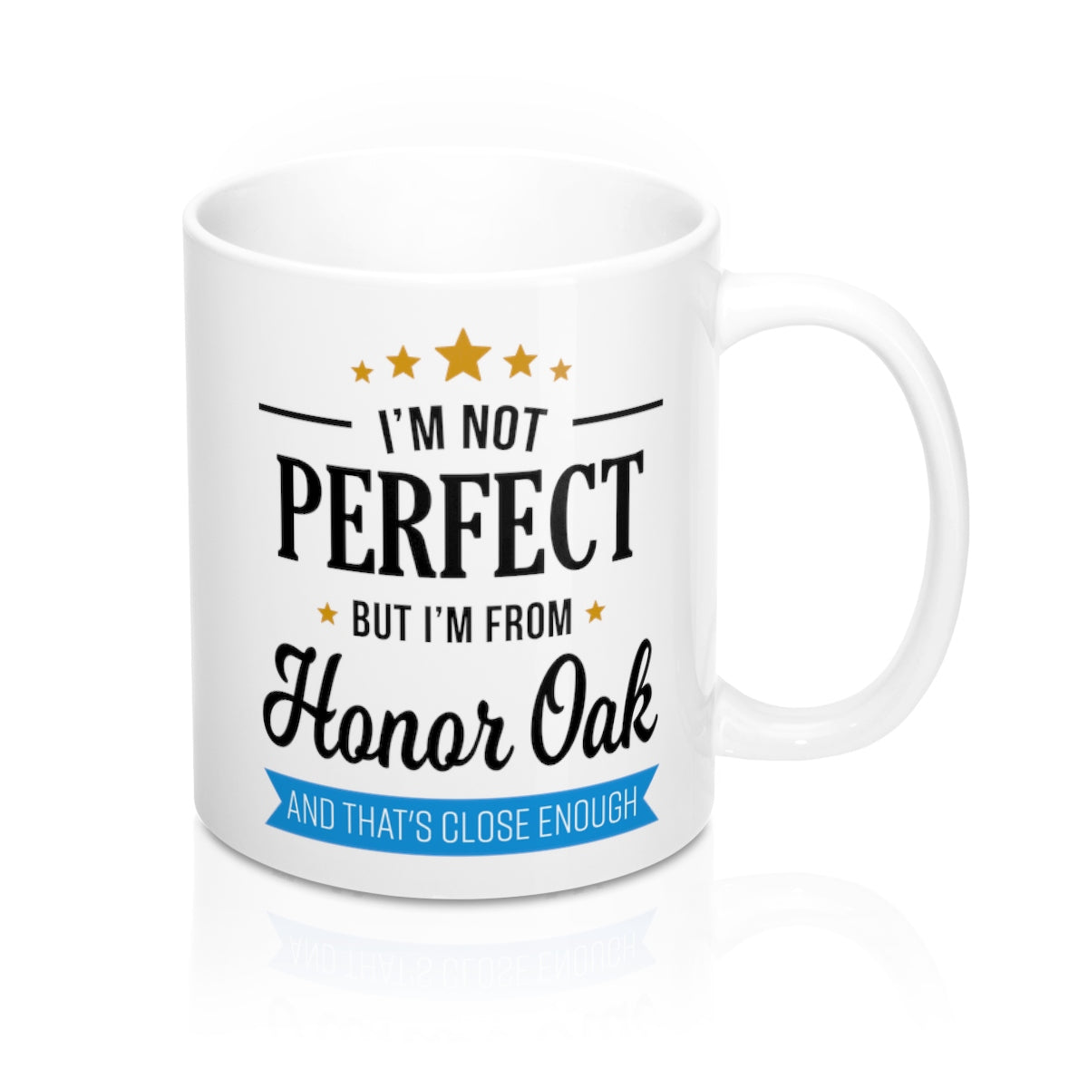 I'm Not Perfect But I'm From Honor Oak Mug