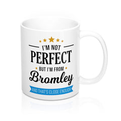 I'm Not Perfect But I'm From Bromley Mug
