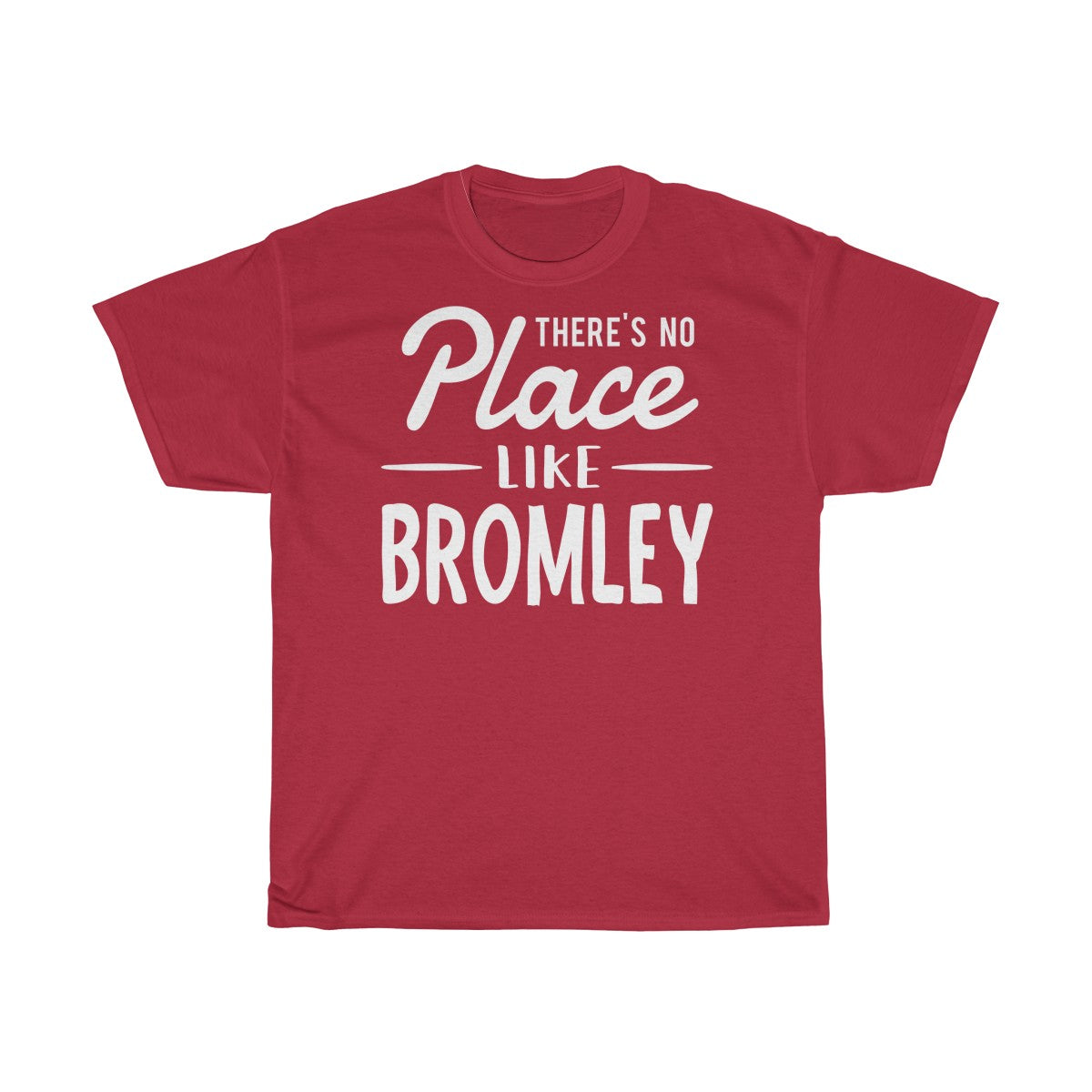 There's No Place Like Bromley Unisex T-Shirt