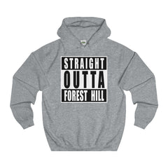 Straight Outta Forest Hill Hoodie
