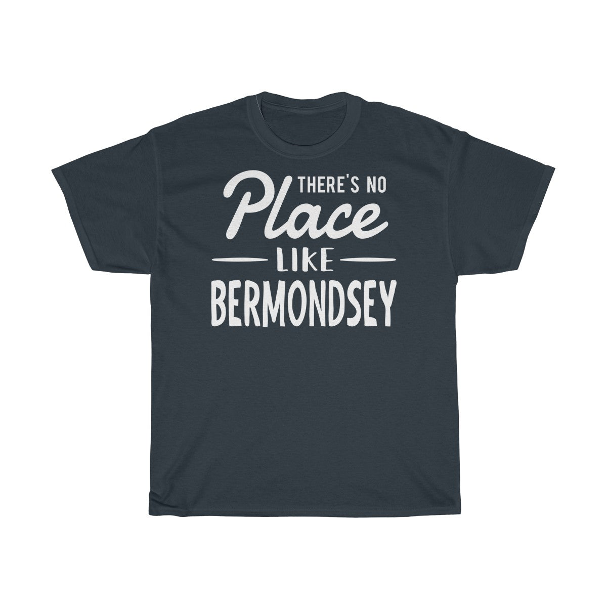 There's No Place Like Bermondsey Unisex T-Shirt