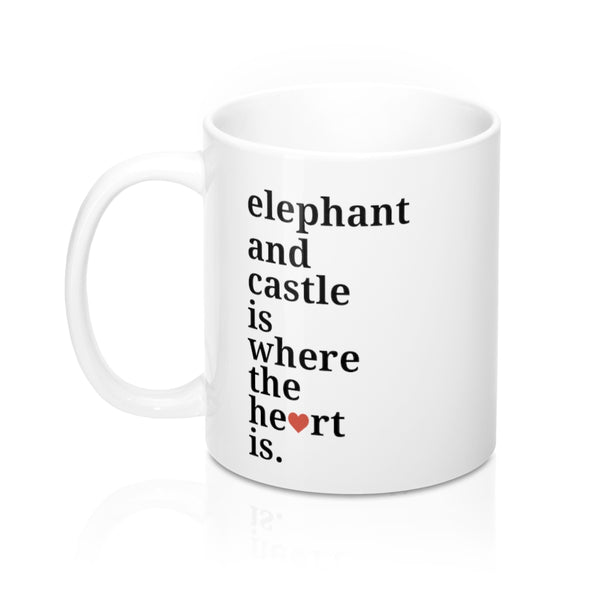 Elephant and Castle Is Where The Heart Is Mug