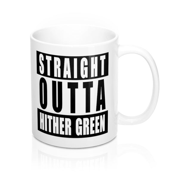 Straight Outta Hither Green Mug