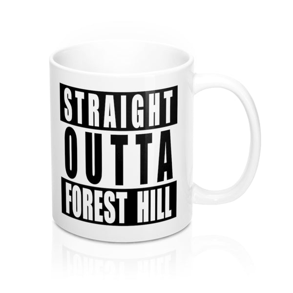 Straight Outta Forest Hill Mug