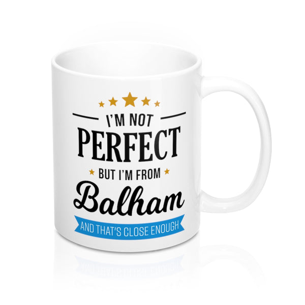 I'm Not Perfect But I'm From Balham Mug