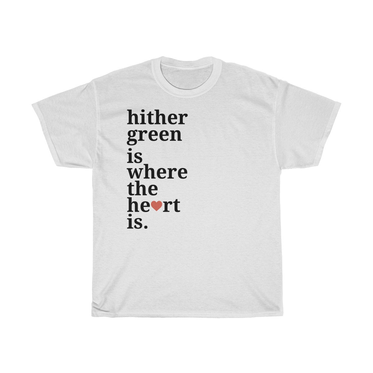 Hither Green Is Where The Heart Is T-Shirt