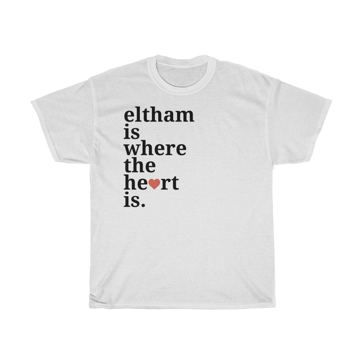 Eltham Is Where The Heart Is T-Shirt