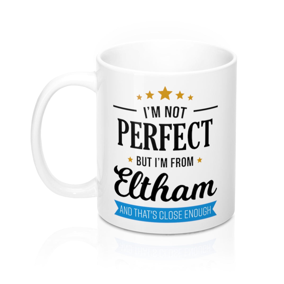 I'm Not Perfect But I'm From Eltham Mug