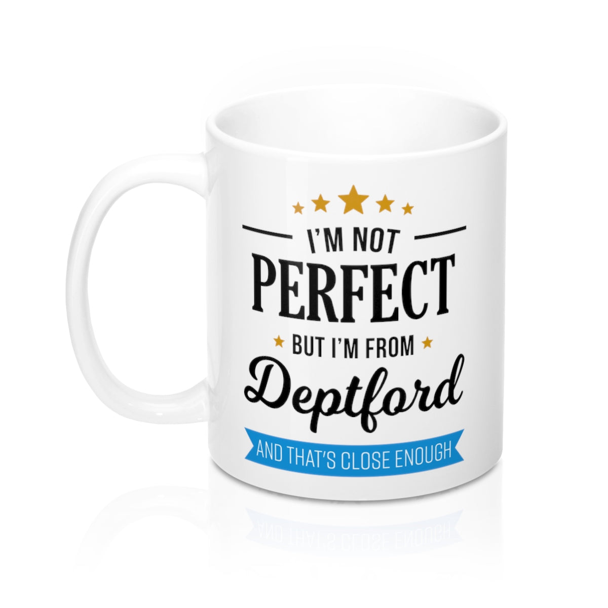 I'm Not Perfect But I'm From Deptford Mug