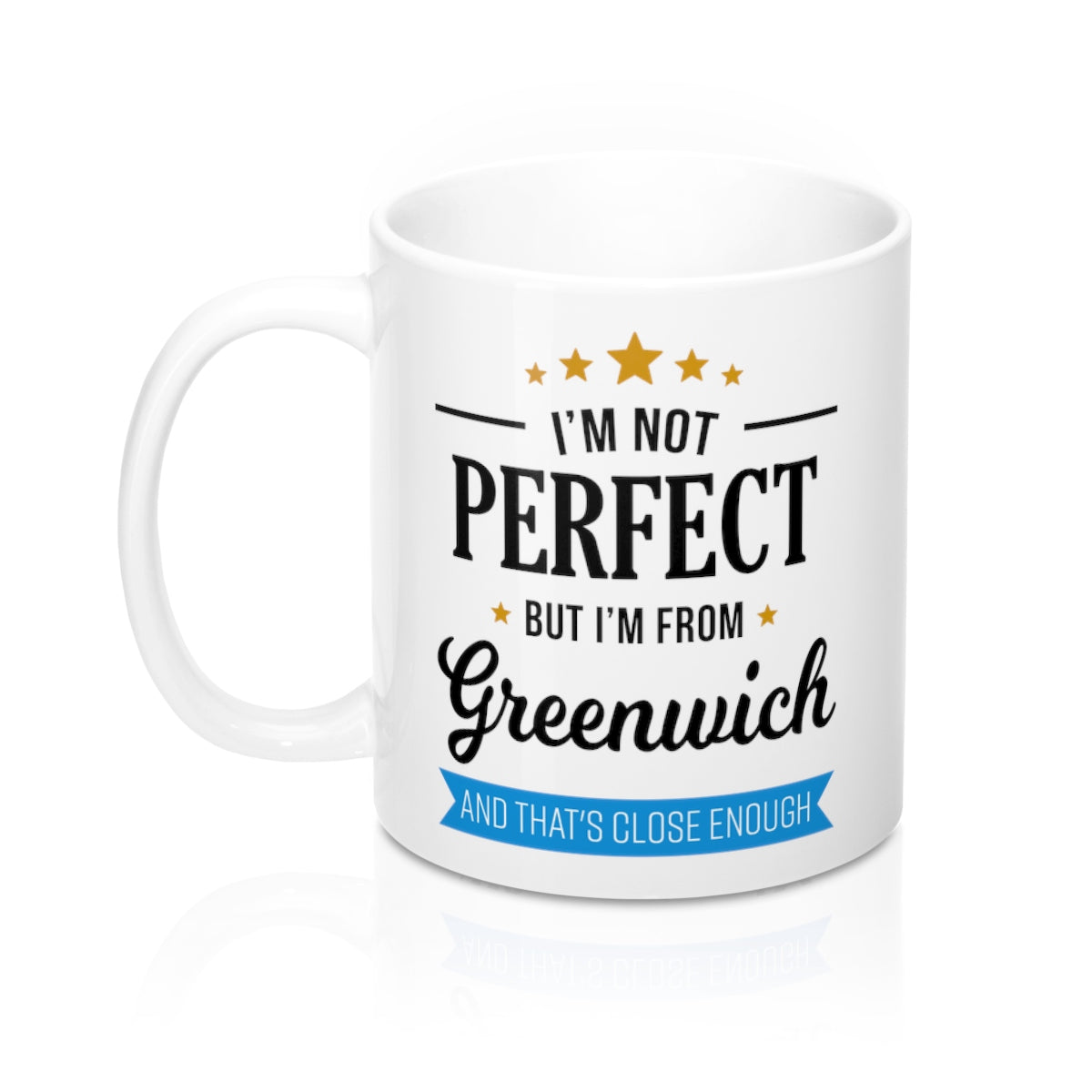 I'm Not Perfect But I'm From Greenwich Mug