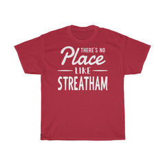 There's No Place Like Streatham Unisex T-Shirt