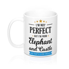 I'm Not Perfect But I'm From Elephant and Castle Mug