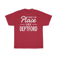 There's No Place Like Deptford Unisex T-Shirt