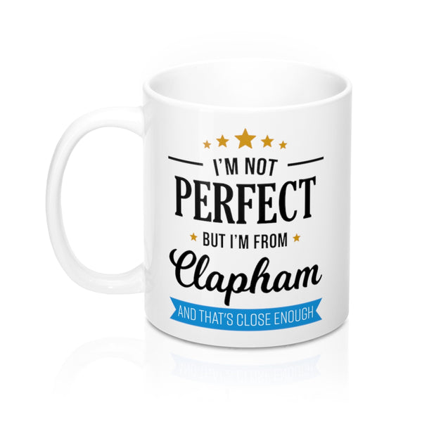 I'm Not Perfect But I'm From Clapham Mug