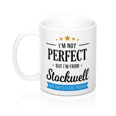 I'm Not Perfect But I'm From Stockwell Mug
