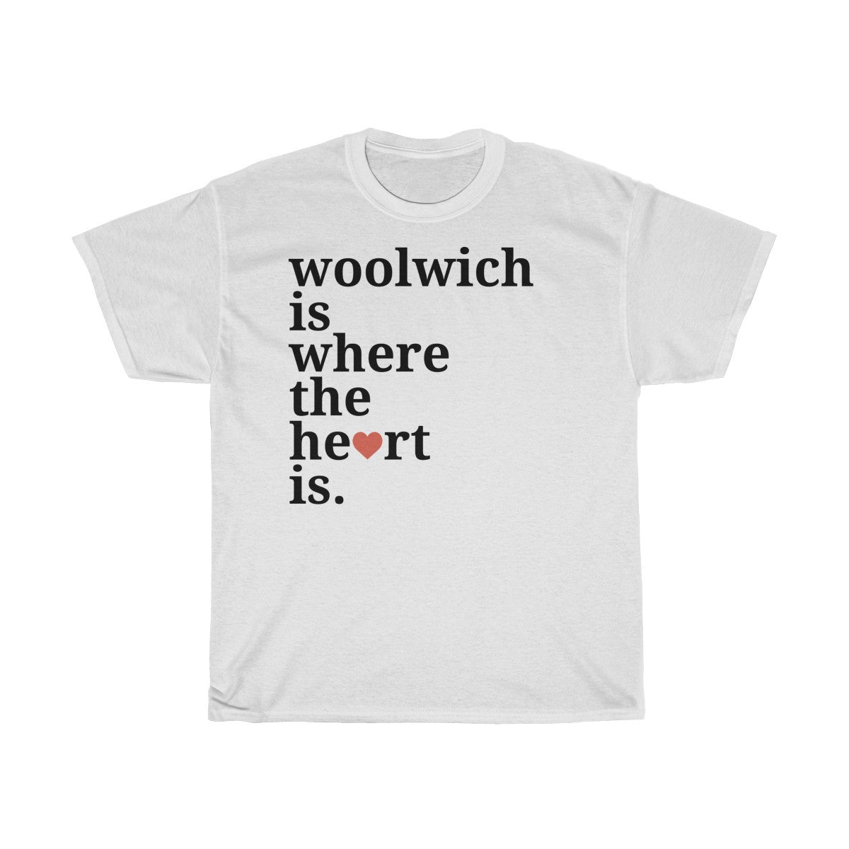 Woolwich Is Where The Heart Is T-Shirt