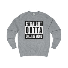 Straight Outta Colliers Wood Sweater