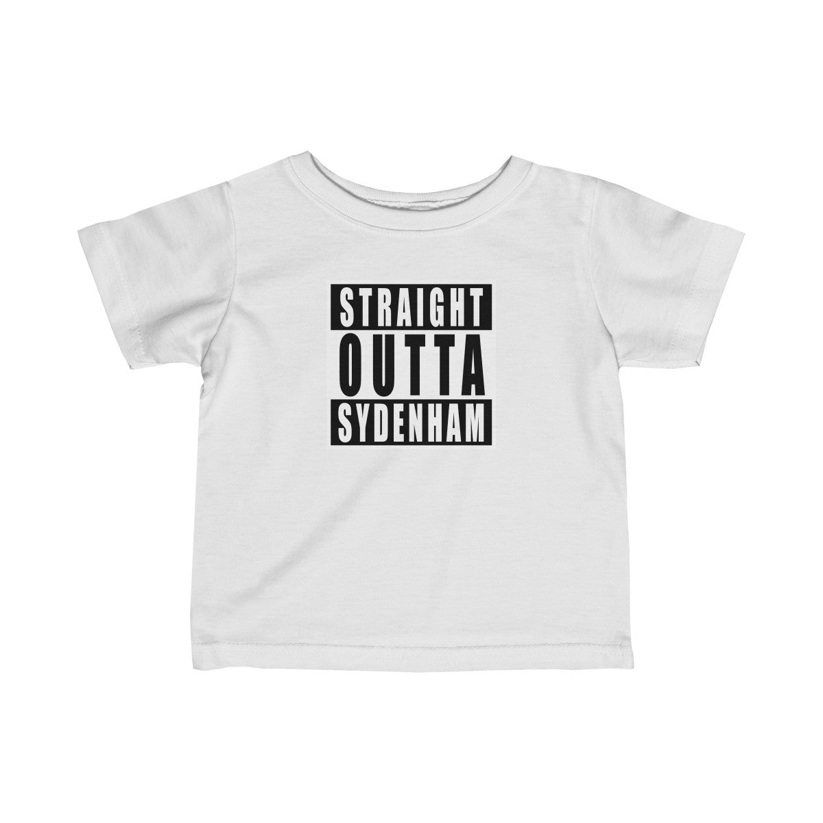 Straight Outta Sydenham Infant T-Shirt