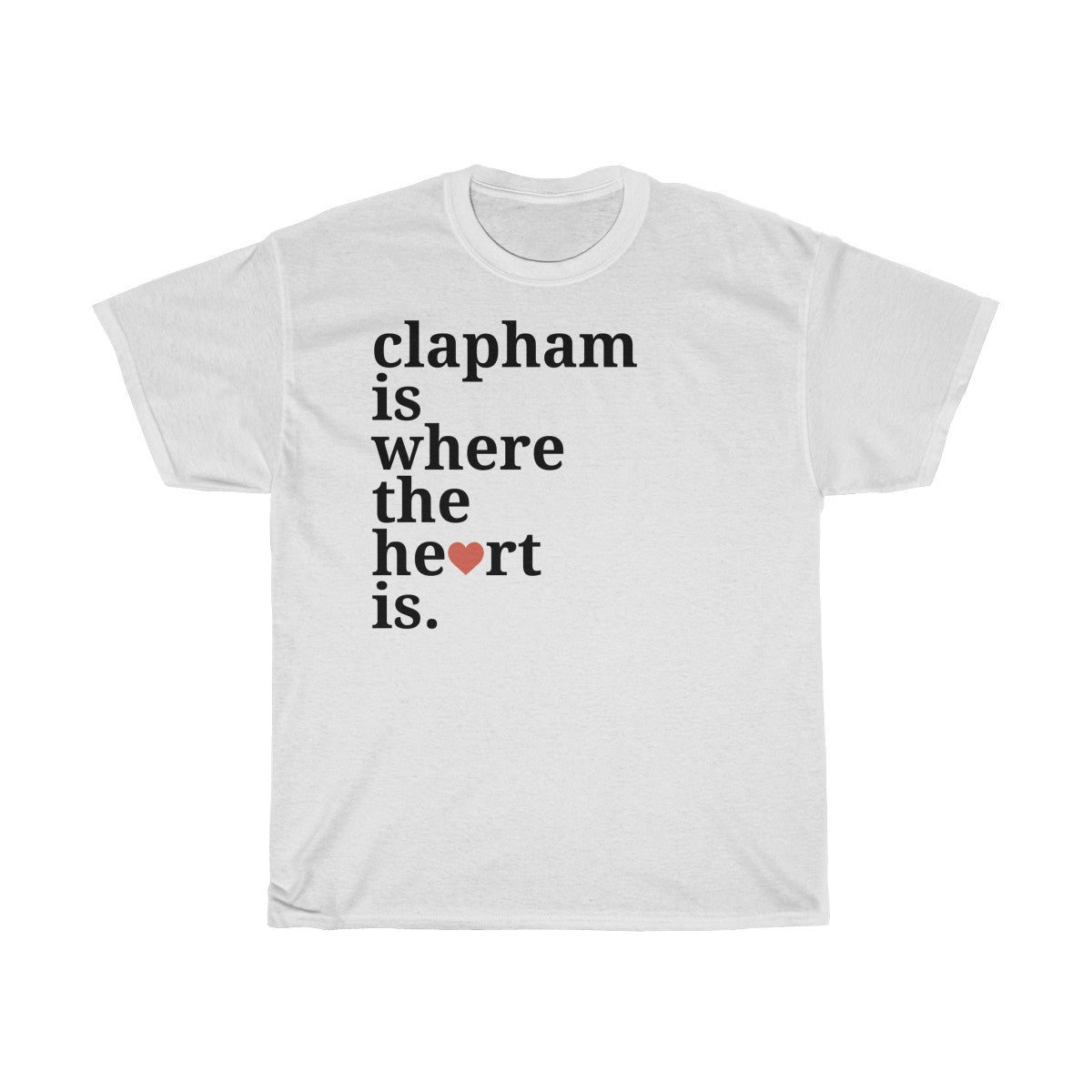 Clapham Is Where The Heart Is T-Shirt