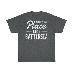 There's No Place Like Battersea Unisex T-Shirt