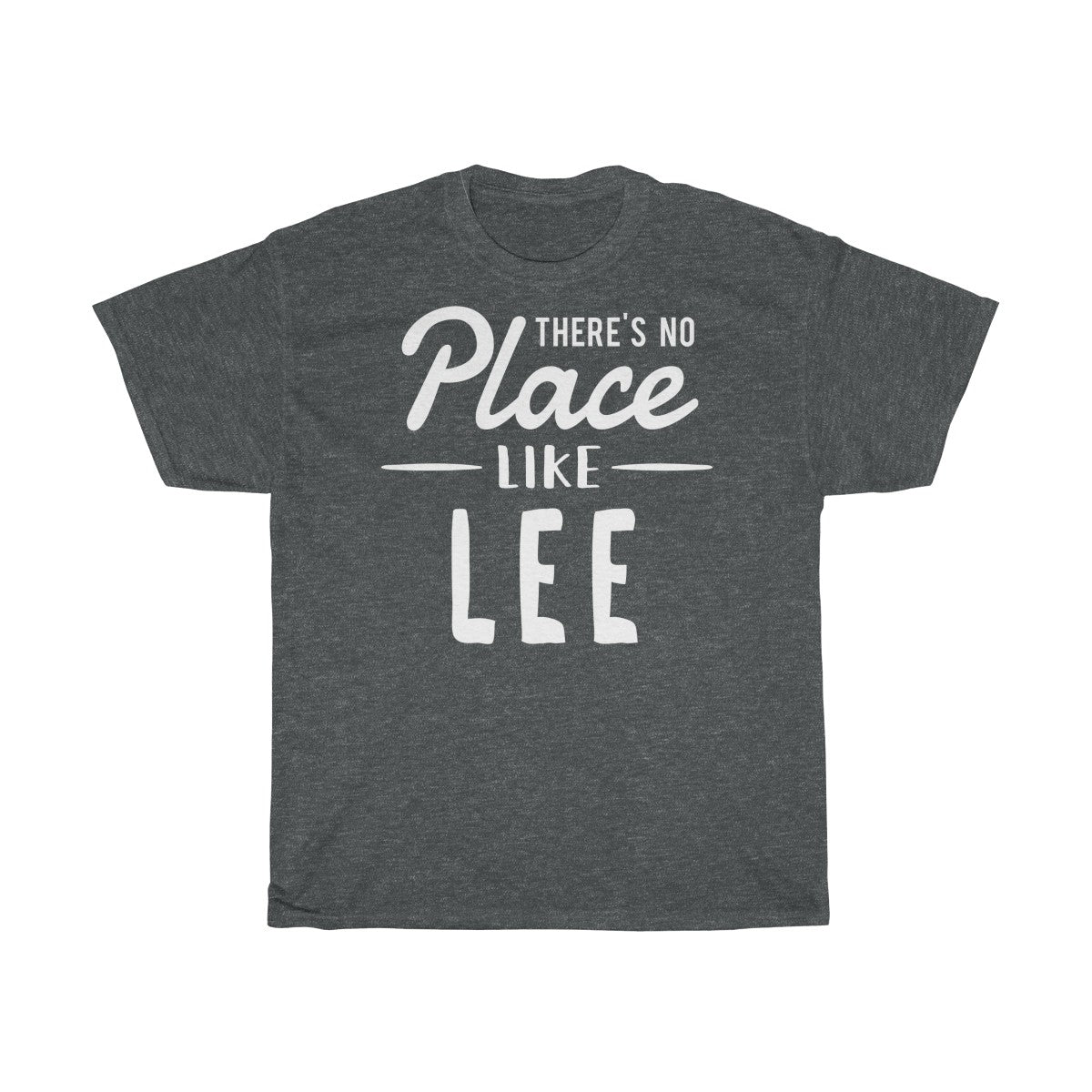 There's No Place Like Lee Unisex T-Shirt