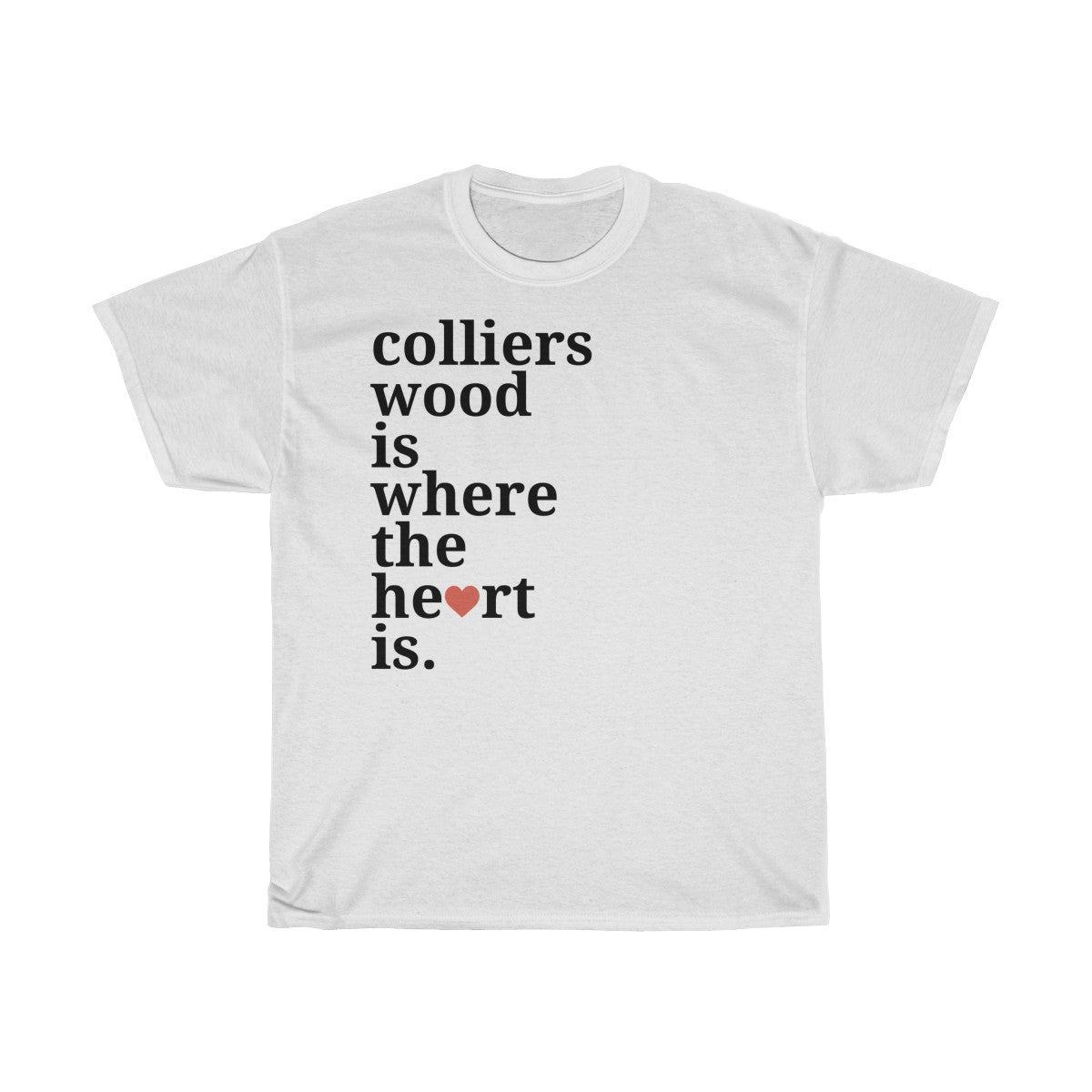 Colliers Wood Is Where The Heart Is T-Shirt