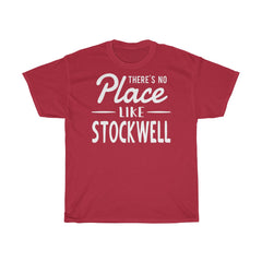There's No Place Like Stockwell Unisex T-Shirt