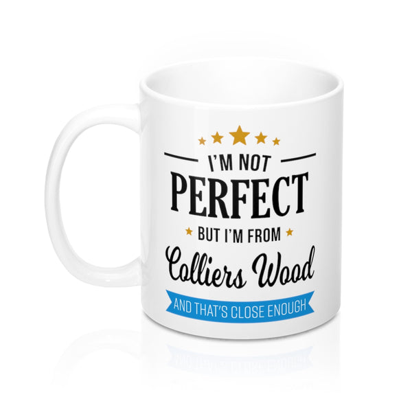 I'm Not Perfect But I'm From Colliers Wood Mug