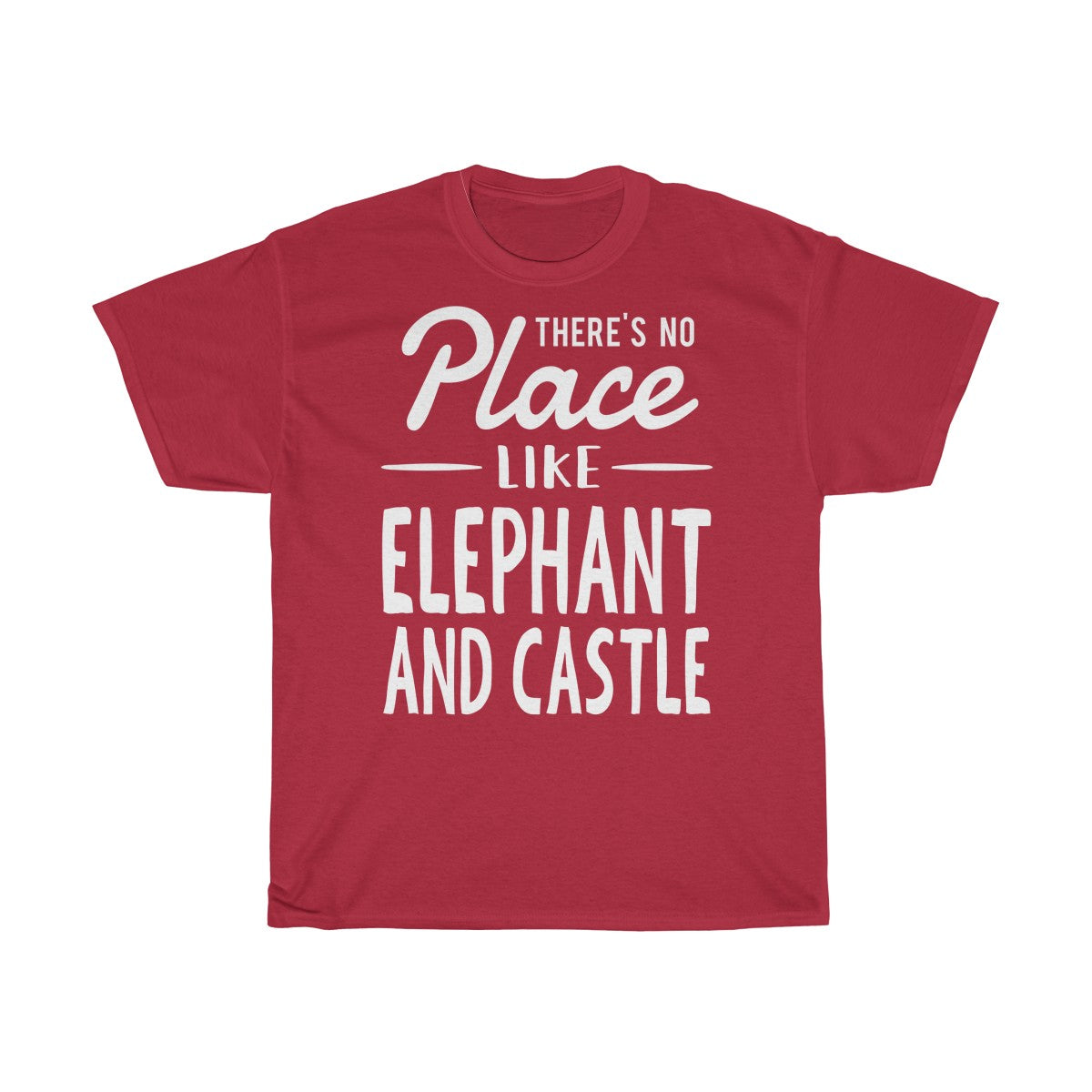 There's No Place Like Elephant and Castle Unisex T-Shirt