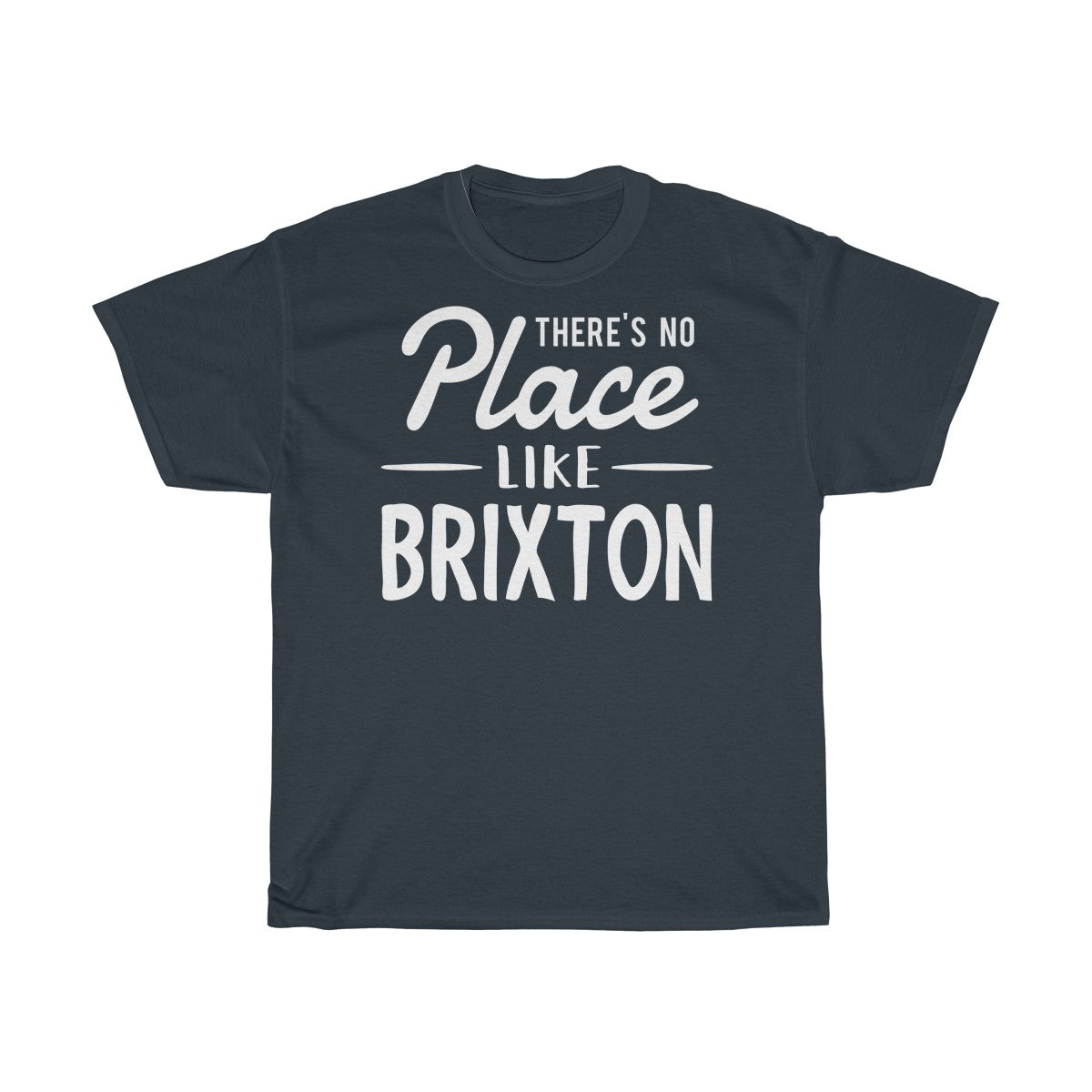 There's No Place Like Brixton Unisex T-Shirt