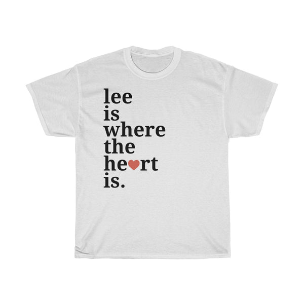 Lee Is Where The Heart Is T-Shirt