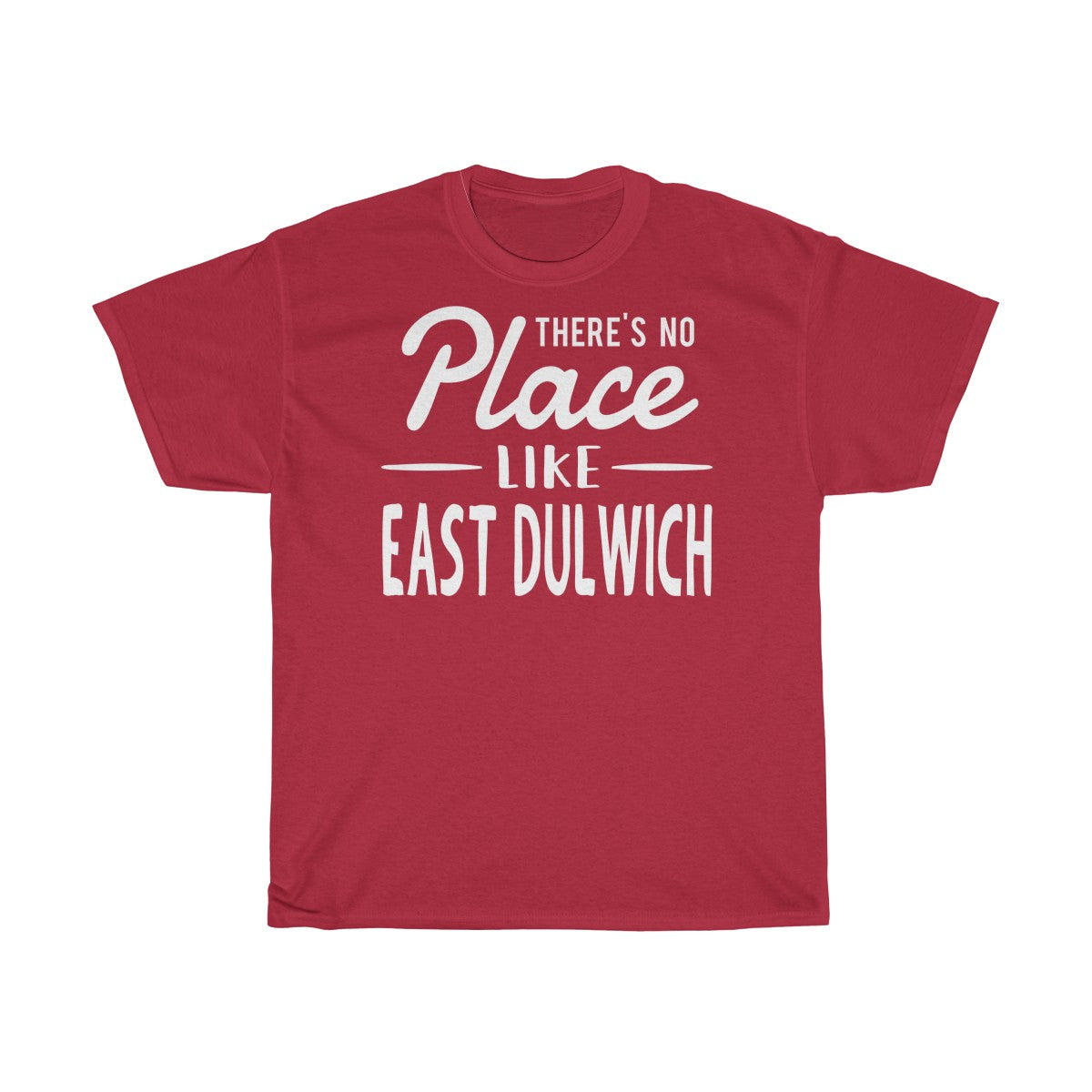 There's No Place Like East Dulwich Unisex T-Shirt