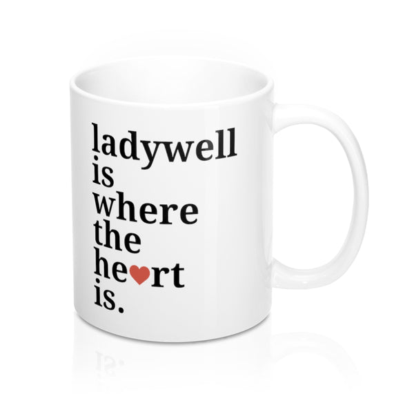 Ladywell is Where The Heart Is Mug
