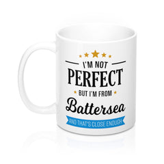 I'm Not Perfect But I'm From Battersea Mug