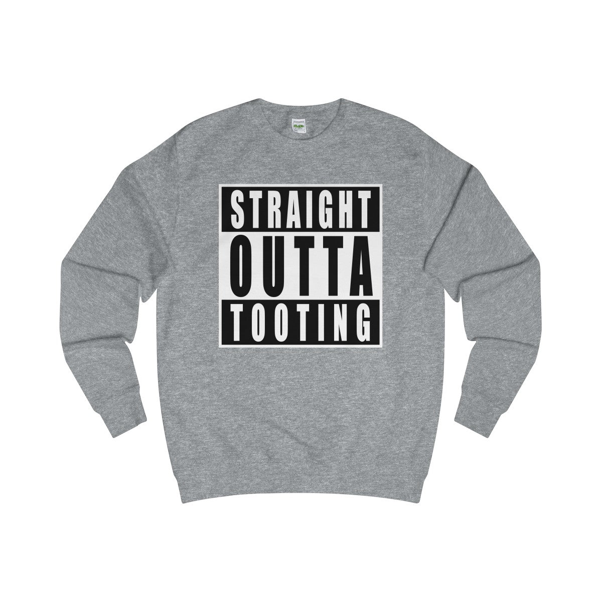 Straight Outta Tooting Sweater