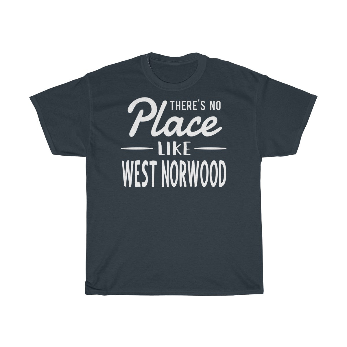 There's No Place Like West Norwood Unisex T-Shirt