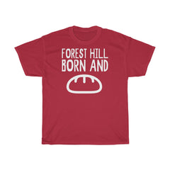Forest Hill Born and Bread Unisex T-Shirt