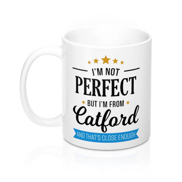 I'm Not Perfect But I'm From Catford Mug