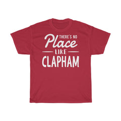 There's No Place Like Clapham Unisex T-Shirt