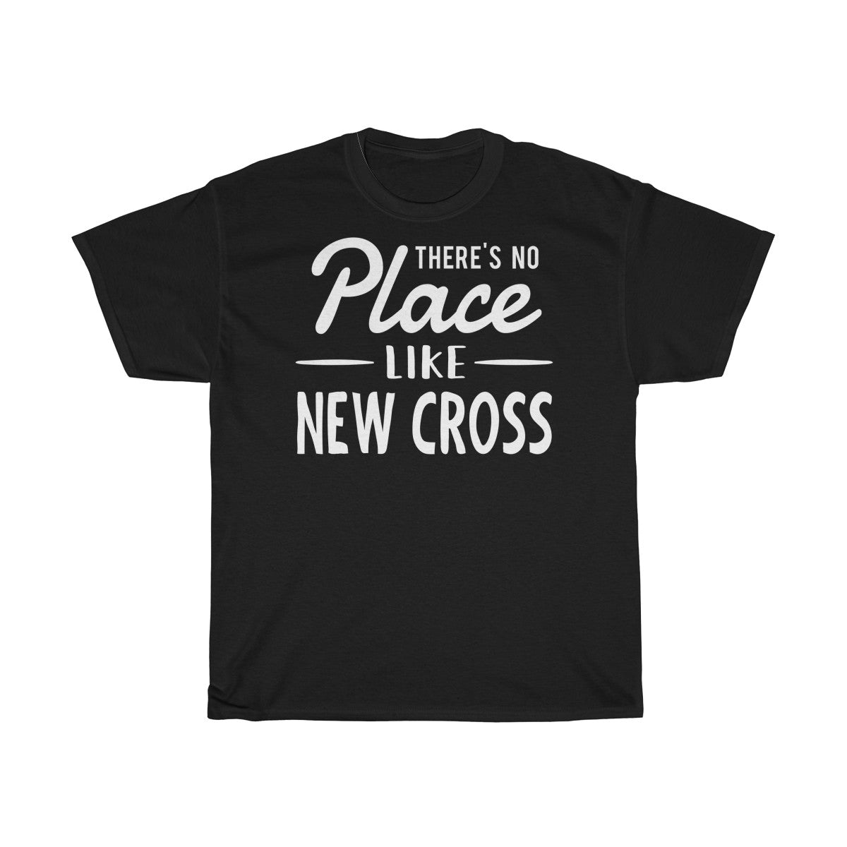 There's No Place Like New Cross Unisex T-Shirt