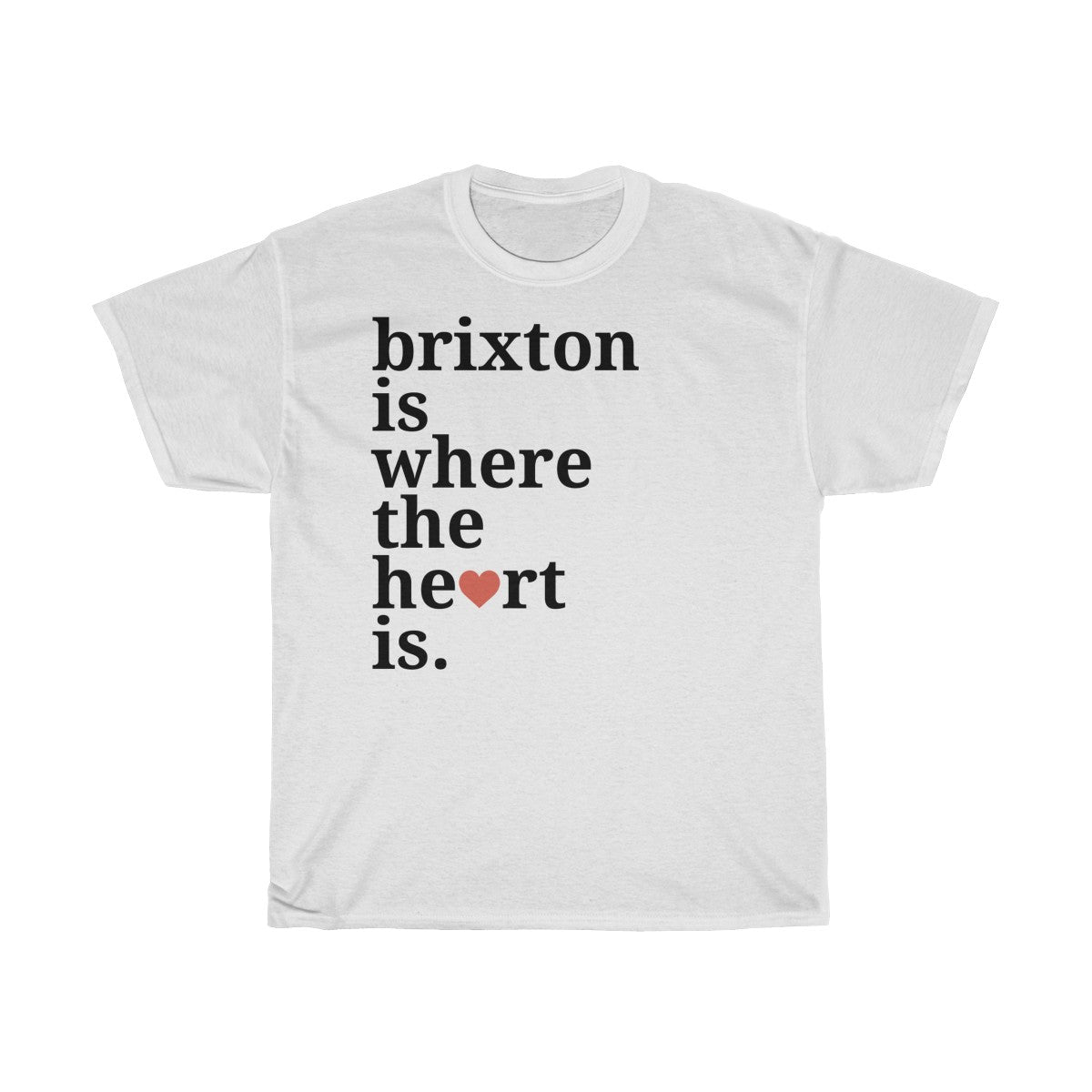Brixton Is Where The Heart Is T-Shirt