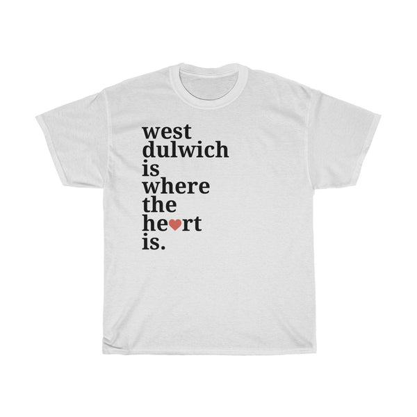 West Dulwich Is Where The Heart Is T-Shirt