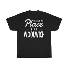 There's No Place Like Woolwich Unisex T-Shirt