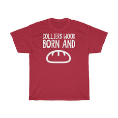 Colliers Wood Born and Bread Unisex T-Shirt
