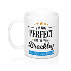 I'm Not Perfect But I'm From Brockley Mug